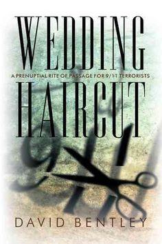 Wedding Haircut: A Prenuptial Rite of Passage for 9/11 Terrorists