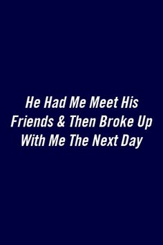 He Had Me Meet His Friends & Then Broke Up With Me The Next Day by coastpets. Relationship Over, Abusive Relationship, Relationship Problems, Perfect Relationship, Relationship Compatibility, Mental Health Day, Next Day, Zodiac Sign Facts, Zodiac Mind