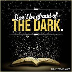 Don't be afraid of the dark! #harrymoon #bookquote  ,  ,  ,  #adventure #hero #magic #friendship #family #booklover #bookaddict #reading #book #booksforkids #library #booklovers #bibliophile #bookstagram #nature #booknerd #ilovereading #instabook #kidsbooks #childrensbooks #bookish