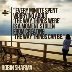 "quotes by Robin S. Sharma TOP TIME quotes and sayings by famous authors like Robin S. Sharma : Every minute spent worrying about ""The way things were"" is a moment stolen from creating ""`the way things can be"". ~Robin S. Positive Quotes, Motivational Quotes, Inspirational Quotes, Positive Life, Positive Thoughts, Robin Sharma Quotes, Strive Harder, 5am Club, Team Building Quotes"