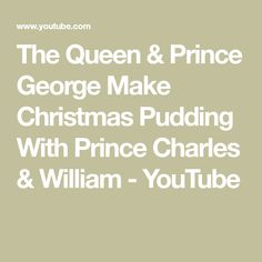 The Queen & Prince George Make Christmas Pudding With Prince Charles & William - YouTube Markle Prince Harry, Airbrush Foundation, Christmas Pudding, Prince Charles, Queen, Youtube, Youtubers, Youtube Movies