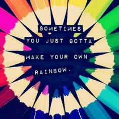 Sometimes you just gotta make your own rainbow