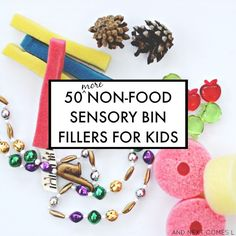50 more non-food-sensory bin fillers to try with kids with free printable list and 100 example sensory bin ideas that don't use food! from And Next Comes L