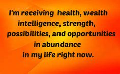 #Affirmations #Health #Wealth # Intelligence #Strength #Possibilities # Opportunities