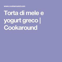 Torta di mele e yogurt greco  | Cookaround