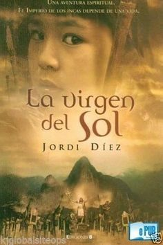 VIRGEN DEL SOL,LA JORDI DIEZ SIGMARLIBROS Book Lovers, My Books, Things I Want, Knowledge, Entertaining, Reading, Movies, Movie Posters, Inspiration