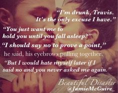 Beautiful Disaster - Jamie McGuire - Travis and Abby are so nice together