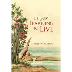 DailyOM: Learning to Live [Hardcover]