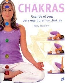 Chakras, Usando el yoga para equilibrarlos. Más información: http://amzn.to/2lqm8mB
