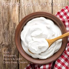 How to Substitute Cream - Dairy-Free options for Coffee Creamer, Sour Cream, Light & Heavy Cream, and Whipped Cream