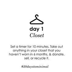 Are you ready? Here's the first #minimalismtip in the #30daystominimal series! Start with the closet. Be ruthless! Remember: you're clearing out things you like so that you're left only with things you LOVE!