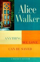 Check out Alice Walker's book, Anything We Love Can be Saved at Allen Hall Library