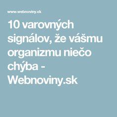 10 varovných signálov, že vášmu organizmu niečo chýba - Webnoviny.sk