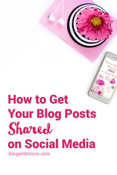 How to Get Your Blog Posts Shared on Social Media via Blog Ambitions. Guest post from Amy Howard Social.