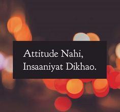 ham to atitude bhi dukhatale he jahan dikhana ho Muslim Love Quotes, Islamic Love Quotes, Islamic Inspirational Quotes, Shyari Quotes, Girly Quotes, Mixed Feelings Quotes, Attitude Quotes, Sandeep Maheshwari Quotes, Niece Quotes