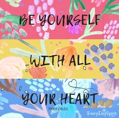 Just be beautiful you. xo Get the app of uplifting wallpapers at ~ www.everydayspirit.net xo #SelfLove #Encourage #Strength #BeYou