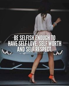 Be selfish enough to have self love, self worth and self respect Classy Quotes, Babe Quotes, Badass Quotes, Self Love Quotes, Queen Quotes, Woman Quotes, Qoutes, Girly Attitude Quotes, Girly Quotes