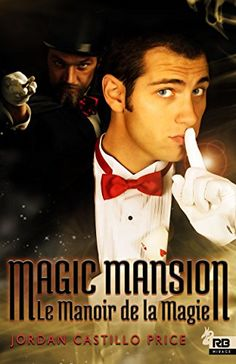 Buy Magic Mansion : Le Manoir de la Magie by Ingrid Lecouvez, Jordan Castillo Price and Read this Book on Kobo's Free Apps. Discover Kobo's Vast Collection of Ebooks and Audiobooks Today - Over 4 Million Titles! Jordan, France 1, Free Ebooks, Audiobooks, This Book, Reading, Bertrand, Free Apps, Collection