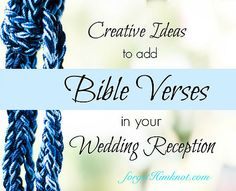 Forget Him Knot- So many ideas to incorporate Scripture in your reception.... While you are feeding your guest food, why not let them feed on God's Word too! Several ideas you can diy!