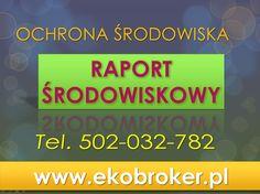 Sprawozdania środowiskowe, zestawienia. tel 502-032-782. raporty sprawozdania z ochrony środowiskowa  Raporty środowiskowe, Karty informacyjne przedsięwzięcia raporty środowiskowe . http://ekobroker.pl/