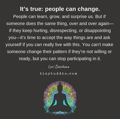 It's True: People Can Change life quotes quotes inspirational quotes life lessons wisdom quotes quote of the day People Change Quotes, Cant Change People, People Quotes, Avoid People, Encouragement Quotes, Wisdom Quotes, True Quotes, Words Quotes, Quotes Quotes