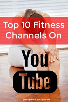 Top 10 Fitness Channels on YouTube - Brooklyn Active Mama