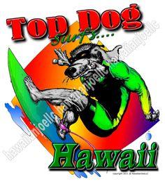 TOP DOG SURFS....Hawaii - DTG PRINTING ON MEN'S SWEATSHIRTS COTTON BLEND #Gildan #SweatshirtCrew