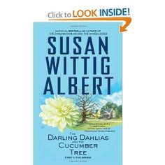 The Darling Dahlias and the Cucumber Tree by Susan Wittig Albert: 1st in cozy southern fiction mystery series