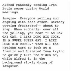 Hetalia - America xD<<< I'm 158528% sure this already happened in one of the meetings...