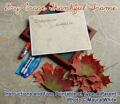 Dry Erase Thankful Frame Craft (Instructions and Free Printable) via Type-A Parent typeaparent.com #typeaparent