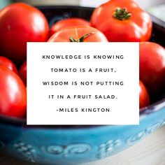 #Knowledge is knowing #tomato is a #fruit ; #wisdom is not putting it in a #FruitSalad - Miles Kington #quote #quotes #designquotes #poster #posterdesign #conflutech
