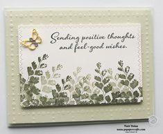 DIY Handmade card to sent positive thoughts and feel good wishes to a friend who is sick.  I used the Positive Thoughts Stamp Set and coordinating Nature's Thoughts Dies along with the So Very Vellum DSP.