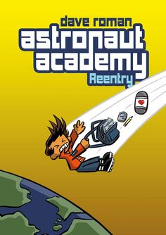 Astronaut Academy: Re-Entry cover, Dave Roman