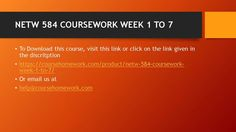 NETW 584 COURSEWORK WEEK 1 TO 7