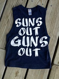 Hey, I found this really awesome Etsy listing at https://www.etsy.com/listing/236871287/suns-out-guns-out-tank-boys-muscle-shirt