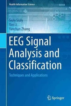 Eeg Signal Analysis and Classification: Techniques and Applications
