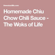 Homemade Chiu Chow Chili Sauce - The Woks of Life picallili recipe Piccalilli, A Food, Food And Drink, Wok Of Life, Chili Oil, Cook Off, Woks, How To Make Homemade, Barbecue Sauce