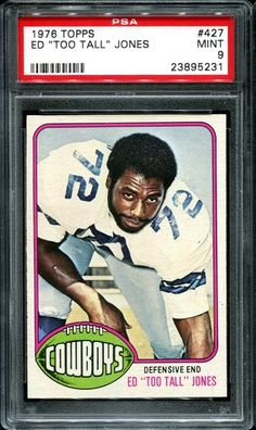 """1976 Topps 427 Ed """"Too Tall"""" Jones PSA MINT 9  http://www.collectorscorner.com/Products/Item.aspx?id=20355291  #Topps #EdJones #TooTall #PSA #Mint #Sports #Trading #Card #Vintage #Cardboard #Dallas #Cowboys #Collection #NFL #Football #Player #Online #Collectible #Marketplace"""