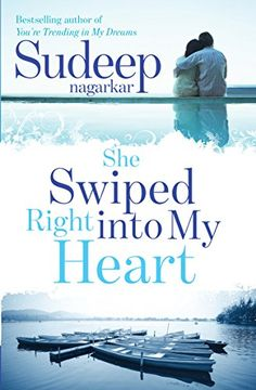 She Swiped Right into My Heart by Sudeep Nagarkar http://www.amazon.in/dp/8184007450/ref=cm_sw_r_pi_dp_UhRpxb1665MF6