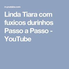 Linda Tiara com fuxicos durinhos Passo a Passo - YouTube