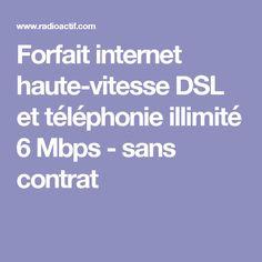 Forfait internet haute-vitesse DSL et téléphonie illimité 6 Mbps - sans contrat