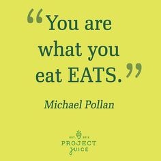 """""""You are what you eat EATS.""""  Great inspirational healthy eating quote from Michael Pollan."""