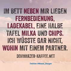 Schwarzer Kaffee Take A Smile, Words Quotes, Sayings, Yes Man, Spirit Quotes, German Quotes, Feelings And Emotions, Word Pictures, Man Humor