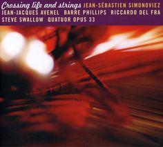 Jean-Sebastien Simonoviez - Crossing Life & Strings