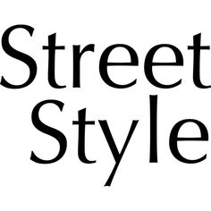 Street Style ❤ liked on Polyvore featuring text, words, quotes, backgrounds, fillers, magazine, phrases, headline, effect and picture frame