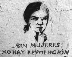 Without women, there is no revolution Bogota, Columbia wallart Mexican Revolution, Feminist Af, Chicano, Revolutionaries, Zine, Girl Power, Equality, Cool Pictures, Street Art