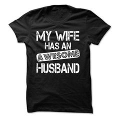 MY WIFE HAS AN AWESOME HUSBAND T Shirts, Hoodies. Get it now ==► https://www.sunfrog.com/Valentines/MY-WIFE-HAS-AN-AWESOME-HUSBAND-20222060-Guys.html?57074 $21.99