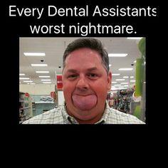 Every dental assistant/hygienists worst nightmare. Dental Assistant Humor, Dental Hygienist, Dental Hygiene School, Nurse Humor, Dental Jobs, Dental Life, Dentist Jokes, Funny Dental Memes, Dental Shirts