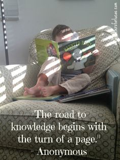 """""""The road to knowledge begins with the turn of a page."""""""