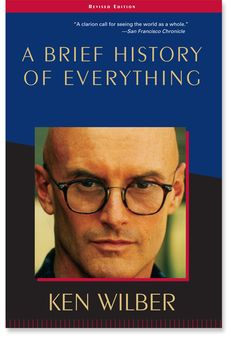 A Brief History of Everything, Ken Wilbur - <3